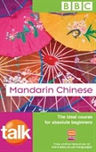 BBC : Talk Mandarin Chinese : The Ideal Course For Absolute Beginners With 2 CDs