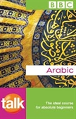 BBC : Talk Arabic : The Ideal Course For Absolute Beginners With 2 CDs