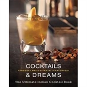 Cocktails & Dreams :The Ultimate Indian Cocktail Book