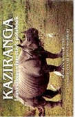 Kaziranga : Leaves From A Foresters Notebook