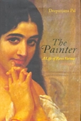 The Painter : A Life Of Ravi Varma