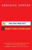 How Can I Help You ? : 5 Mistakes To Avoid in Customer Service