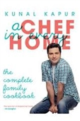 A Chef In Every Home : The Complete Family Cookbook