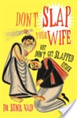 Dont Slap Your Wife : But Don't Get Slapped Either