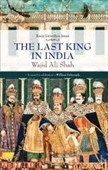The Last King in India: Wajid Ali Shah