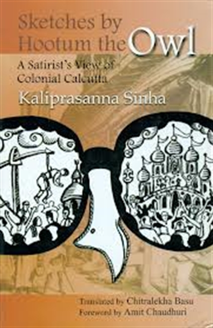 Sketches By Hootum The Owl : A Satirists View of Colonial Calcutta