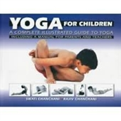 Yoga For Children : A Complete Illustrated Guide To Yoga Including A Manual For Parents And Teachers