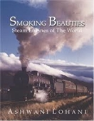 Smoking Beauties : Steam Engines of The World