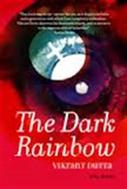 The Dark Rainbow : A Story of Love And Longing in Mumbai
