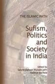 The Islamic Path : Sufism, Politics And Society in India
