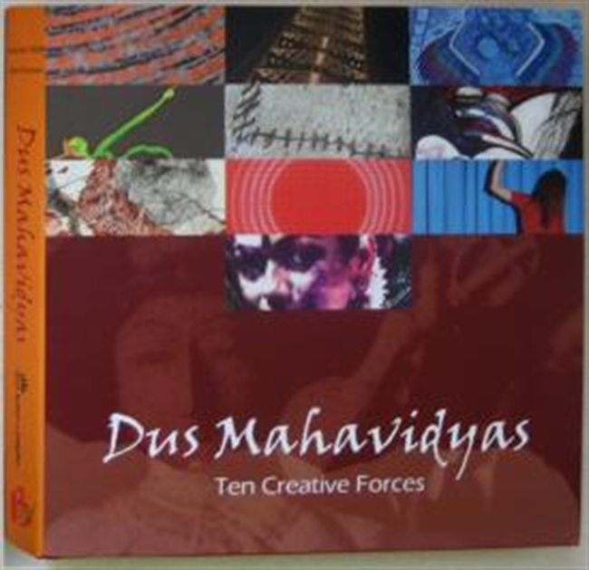 Dus Mahavidyas : Ten Creative Forces
