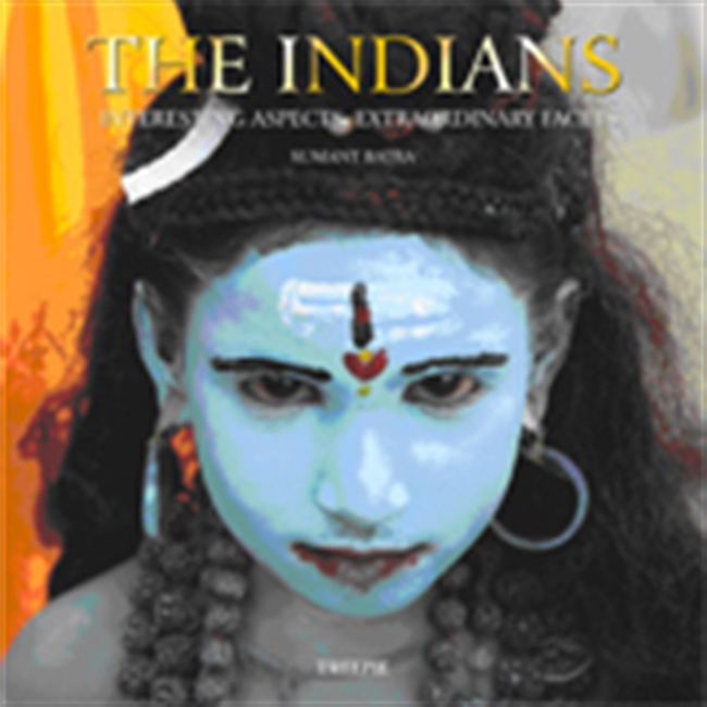 The Indians : Interesting Aspects, Extraordinary Facets
