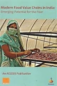 Modern Food Value Chains in India : Emerging Potential For The Poor