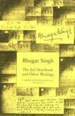 Bhagat Singh : The Jail Notebook And Other Writings
