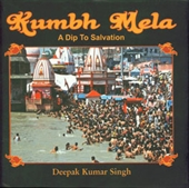 Kumbh Mela : A Dip To Salvation