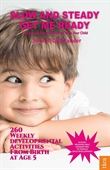 Slow And Steady Get Me Ready : A Parents Handbook For Children from Birth to Age 5