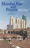 Mumbai Past And Present : Historical Perspectives And Contemporary Challenges