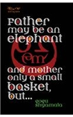 Father May Be An Elephant And Mother Only A Small Basket, But..
