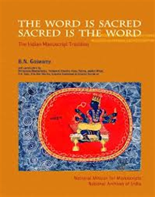 The Word is Sacred Sacred is The Word : The Indian Manuscript Tradition