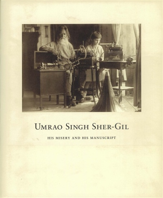 Umrao Singh Sher-Gil : His Misery And His Manuscript