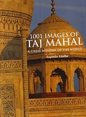 1001 Images Of Taj Mahal : A Great Wonder Of The World