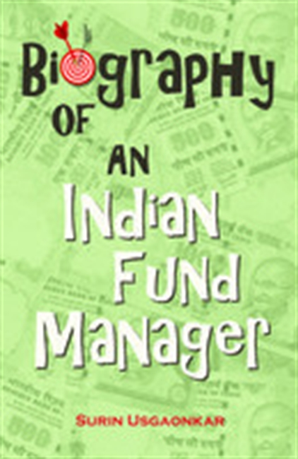 Biography Of An Indian Fund Manager