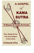 A Gospel of Kama Sutra : No Mosques, No Temples, No Churches , Holy Kama Sutra The Only Religion of The Future