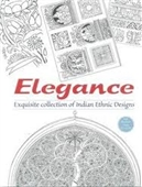 Elegance : Exquisite Collection of Indian Ethnic Designs