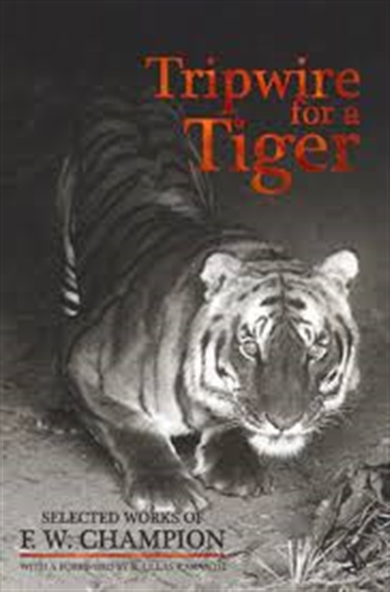 Tripwire For A Tiger : Selected Works of F W Champion
