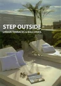 Step Outside : Urban Terraces & Balconies