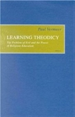 Learning Theodicy: The Problem Of Evil And The Praxis Of Religious Education