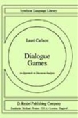 Dialogue Games: An Approach To Discourse Analysis (Studies In Linguistics And Philosophy)