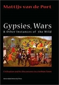 Gypsies, Wars And Other Instances Of The Wild: Civilization And Its Discontents In A Serbian Town