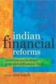 Indian Financial Reforms : Priorities And Policies Post Global Financial Crisis