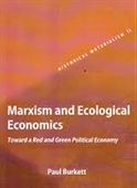 Marxism And Ecological Economics : Toward a Red And Green Political Economy