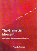 The Gramscian Moment : Philosophy, Hegemony And Marxism