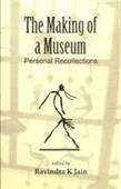 The Making of A Museum : Personal Recollections