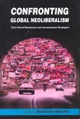 Confronting Global Neoliberalism : Third World Resistance And Development Strategies