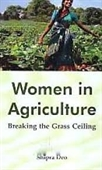 Women in Agriculture : Breaking The Grass Ceiling
