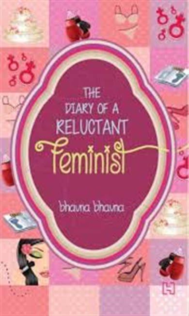 The Diary of a Reluctant Feminist