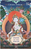 Path of the Swan: Maitreya Chronicles 1