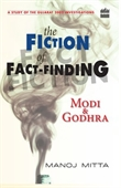 The Fiction of Fact Finding: Modi & Godhra