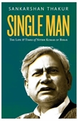 Single Man: The Life & Times of Nitish Kumar of Bihar