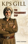 KPS Gill: The Paramount Cop