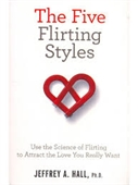 The Five Flirting Styles : Use The Science of Flirting To Attract The Love You Really Want