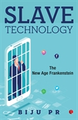 Slave Technology: The New Age Frankenstein