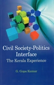 Civil Society-Politics Interface : The Kerala Experience