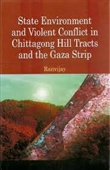State Environment And Violent Conflict in Chittagong Hill Tracts And The Gaza Strip