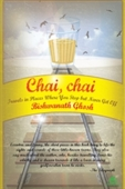 Chai, Chai : Travels in Places Where You Stop But Never Get Off
