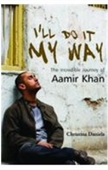 ILL Do It My Way : The Incredible Journey of Aamir Khan